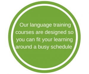 Language training: Our language training courses are designed so you can fit your learning around a busy schedule