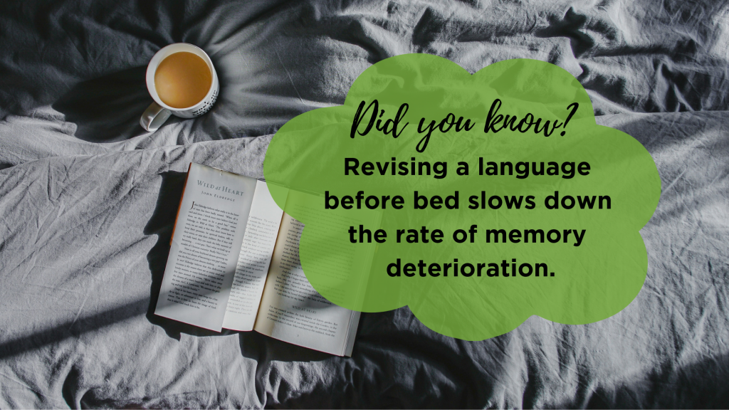 Did you know:Revising a language before bed shows down the rate of memory deterioration